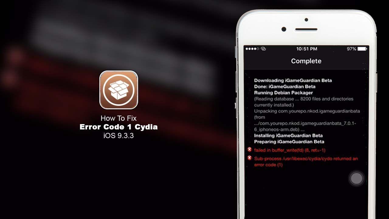 How To Fix Error Code 1 Cydia iOS 9 3 3 Jailbreak iFile