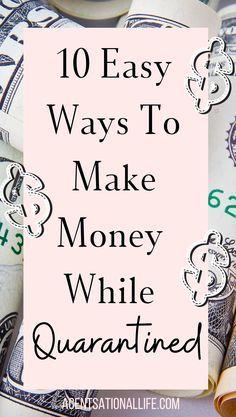 10 Easy Ways To Make Money While Quarantined!!