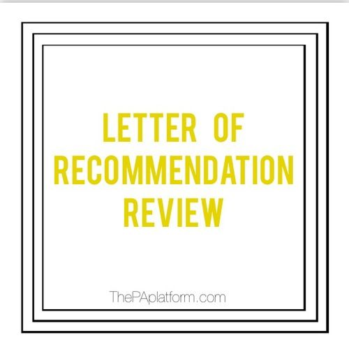 The PA Platform - Letter of Recommendation Review PA School - physician letter of recommendation