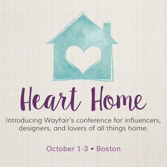 Heart HomeA Wayfair Conference is part of Heart home Logo - Wayfair is hosting their own blogging conference this year! It is called Heart Home & it will take place in the amazing city of Boston, from October 13