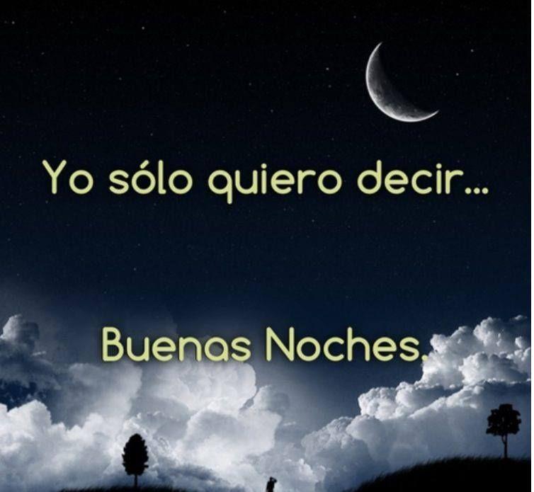 Yo Sólo Quiero Decir Buenas Noches Citas Frases