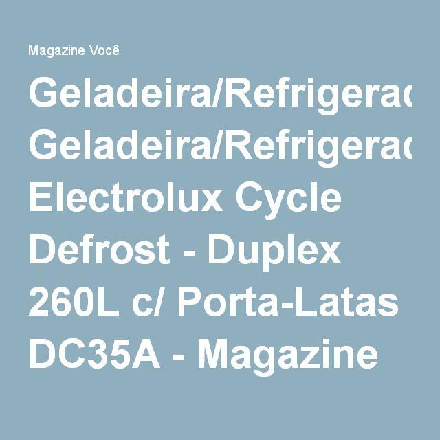 Geladeira/Refrigerador Electrolux Cycle Defrost - Duplex 260L c/ Porta-Latas DC35A - Magazine Majucyara