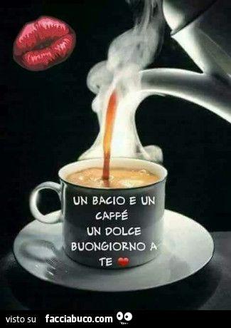 85tqwo5srv-un-bacio-e-un-caffe-un-dolce-buongiorno-a-te-pausa-caffe_a.jpg (325×460)