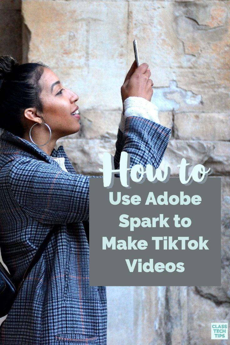 How to use adobe spark to make tiktok videos class tech