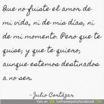 Frases Para Facebook De Julio Cortazar Frases De Amor Frases