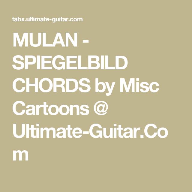 MULAN - SPIEGELBILD CHORDS by Misc Cartoons @ Ultimate-Guitar.Com ...