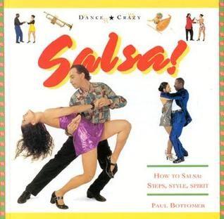 Salsa!: How to Salsa: Steps, Style, Spirit