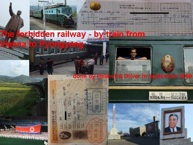 The forbidden railway: Vienna - Pyongyang 윈 - 모스크바 - 두만강 - 평양