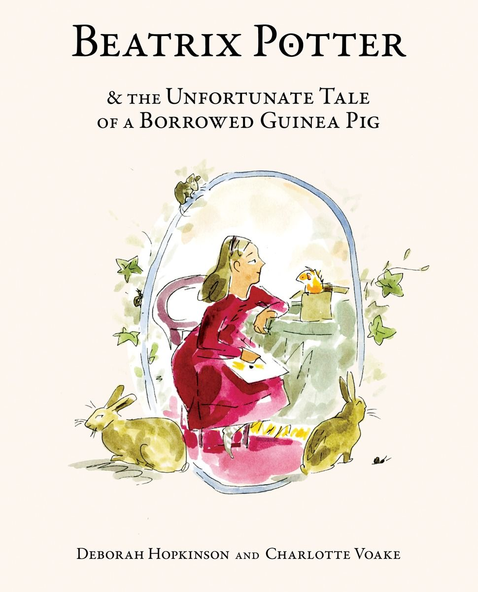 Satisfaction for Insatiable Readers: BLOG TOUR: Beatrix Potter and the Unfortunate Tale of the Borrowed Guinea Pig by Deborah Hopkinson