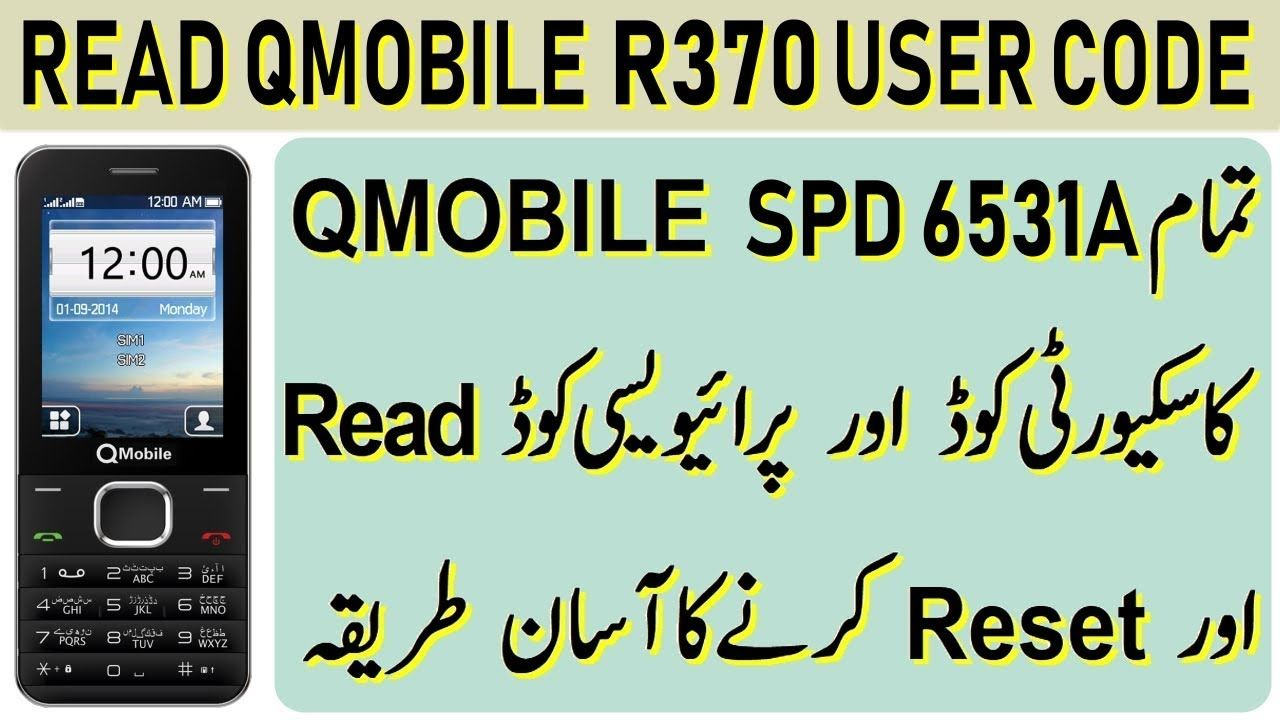HOW TO READ AND RESET QMOBILE R370 SPD 6531A USER CODE BY GULZO COM