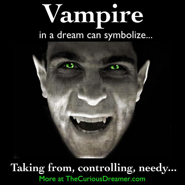 A Vampire As A Dream Symbol Can Mean More At Thecuriousdreamer