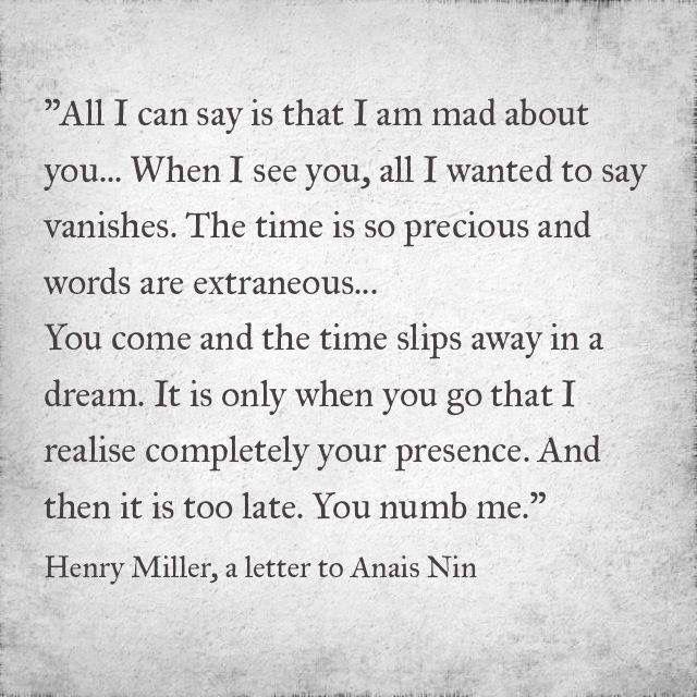 Henry Miller In A Letter To Anais Nin Anais Nin Quotes Anais