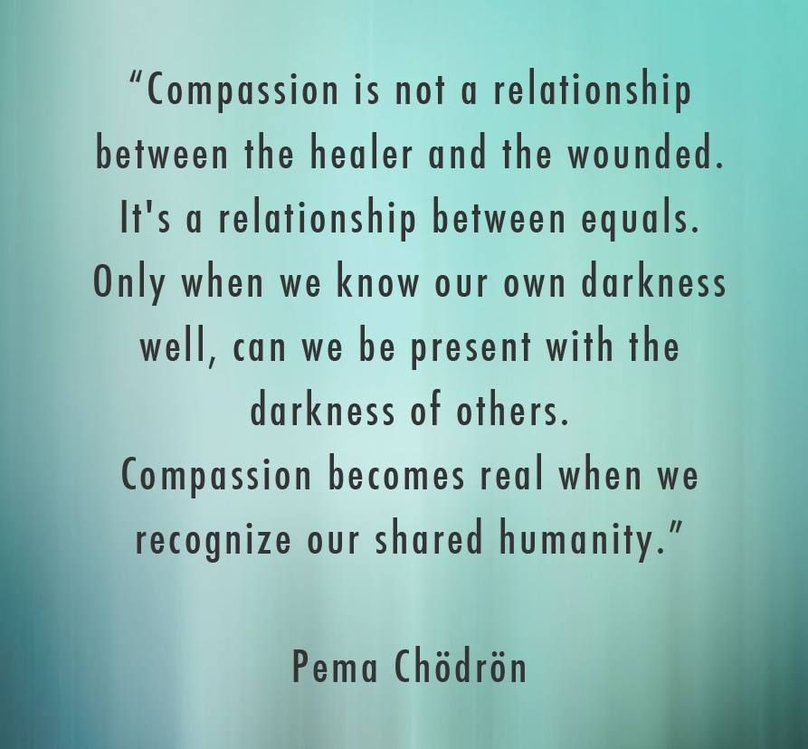 compassion is not a relationship between the healer and the wounded