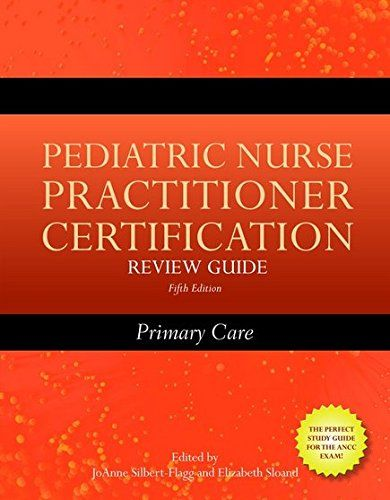 Pediatric Nurse Practitioner Certification Review Guide 5th Edition ...