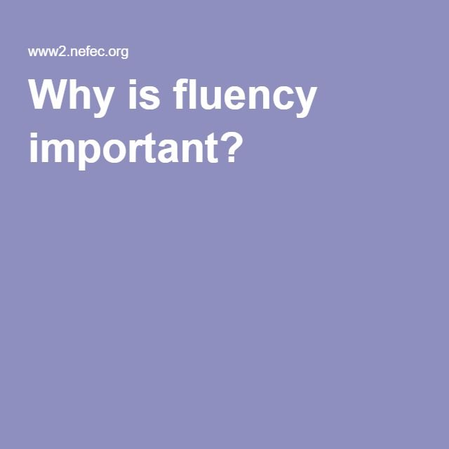 Jnt2 Research Why Is Fluency Important Med Instructional