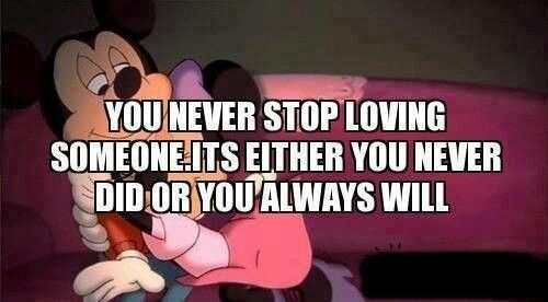 You never stop loving someone.