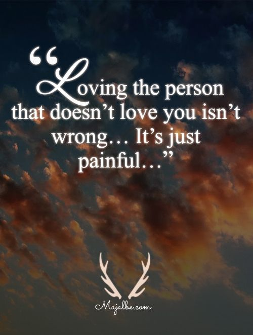 Too Painful Love Quotes Love Life Quotes Life Quotes Happy Birthday Love Quotes