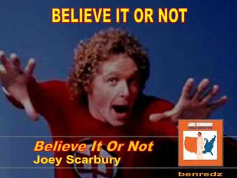 Believe It Or Not By Joey Scarbury With Lyrics Version For The
