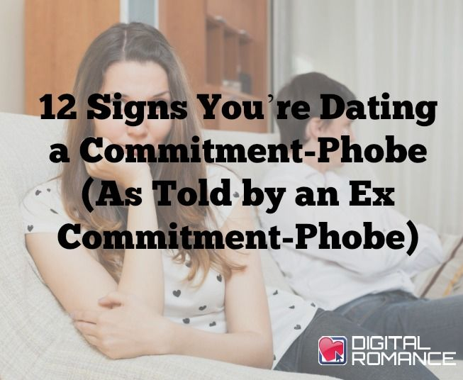 from Emmet am i dating a commitment phobe