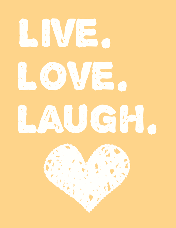 Live Love Laugh Wall Art - a free printable | Popular quotes, Free ...