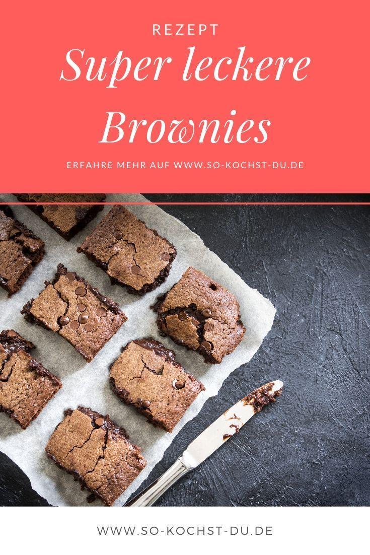 Die leckersten Brownies - Das beste Rezept für alle Brownie-Liebhaber Für mich mit die leckersten