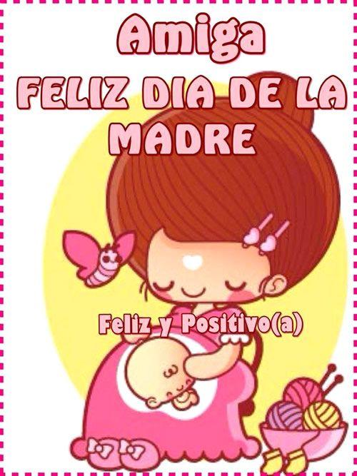 Amiga Feliz Dia De La Madre Con Imagenes Feliz Dia De La Madre