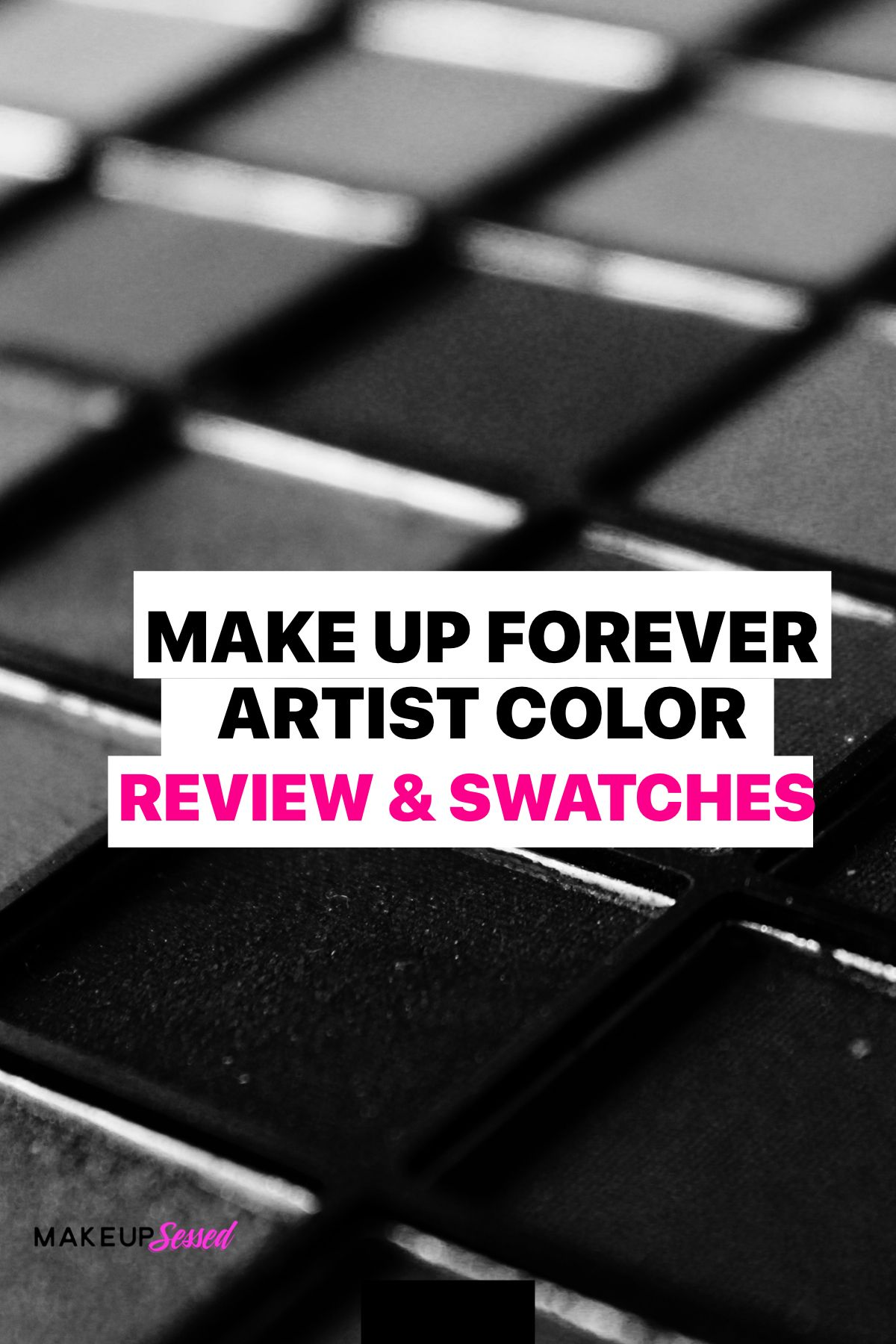 Make Up Forever Eyeshadow Review and Swatches Artist
