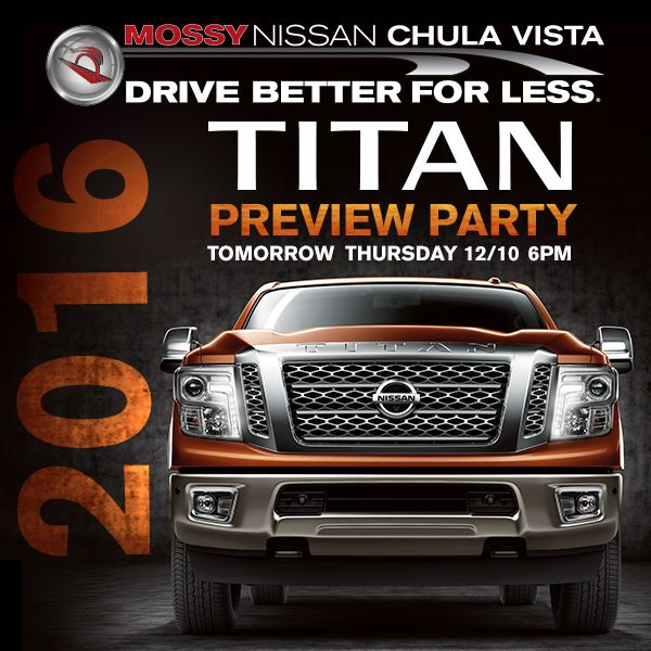 Mossy Nissan Chula Vista >> Mossy Nissan Chula Vista Invites You To Their 2016 Titan