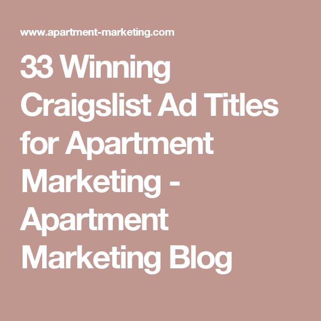 Craigs Apartments: 33 Winning Craigslist Ad Titles For Apartment Marketing