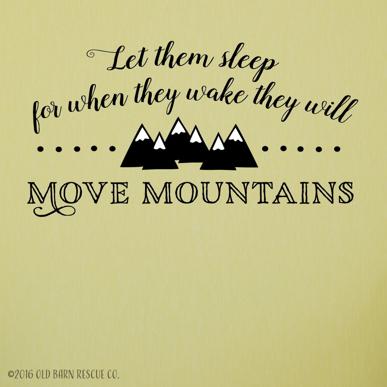 Let them sleep for when they wake they will move mountains - Twin ...