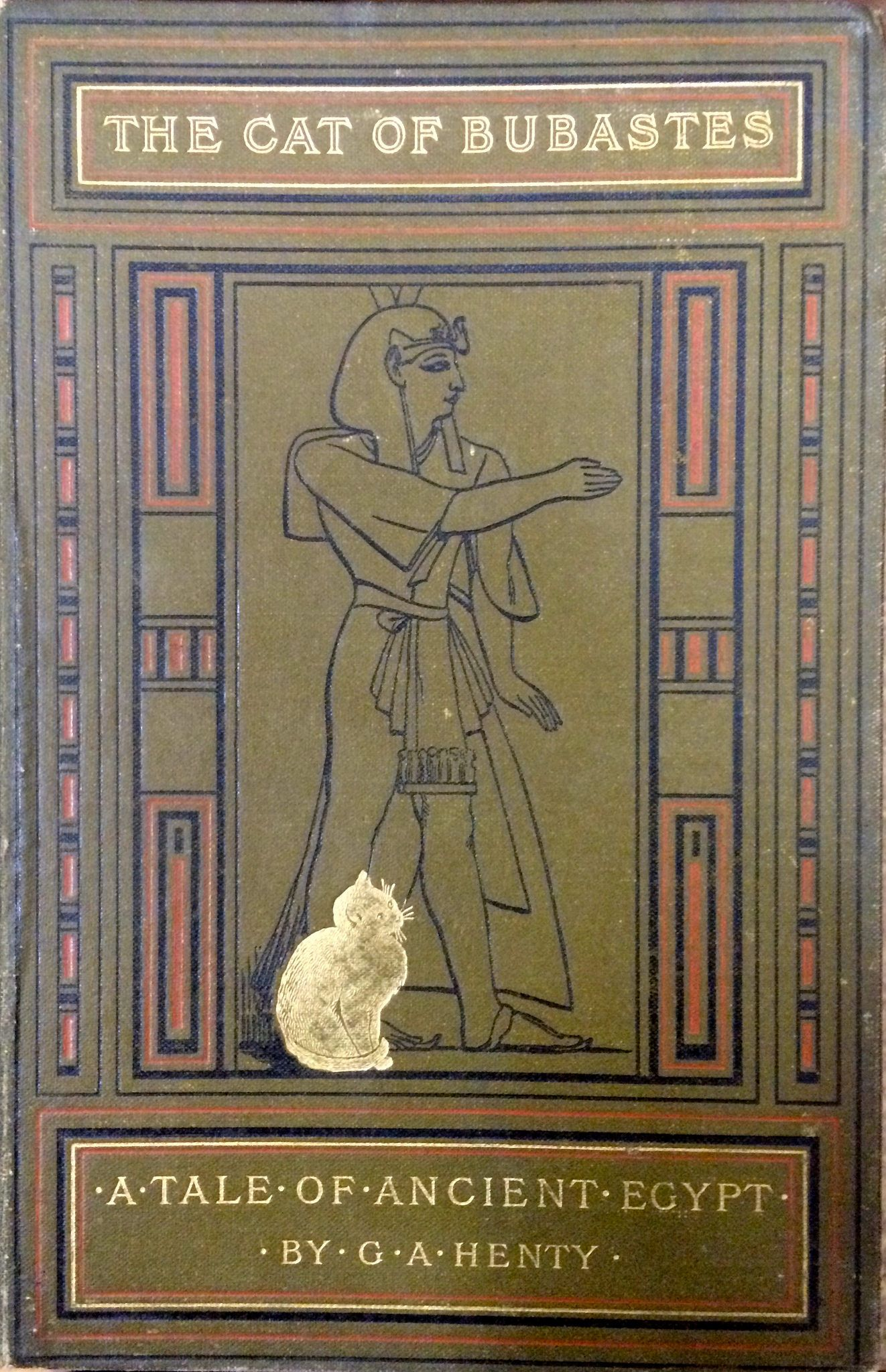 The Cat of Bubastes, a Tale of Ancient Egypt by G. A. Henty, London, Glasgow & Dublin: Blackie & Son c1890 - Beautiful Antique Books