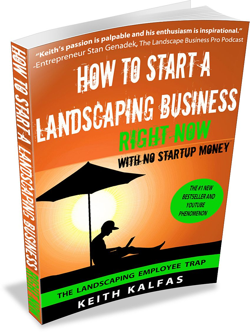 How to Start a Landscaping Business RIGHT NOW With NO Startup Money (Ebook) - How To Start A Landscaping Business RIGHT NOW With NO Startup Money