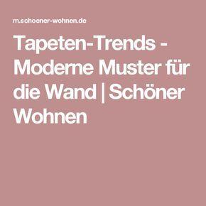 Tapeten Trends   Moderne Muster Für Die Wand | Schöner Wohnen