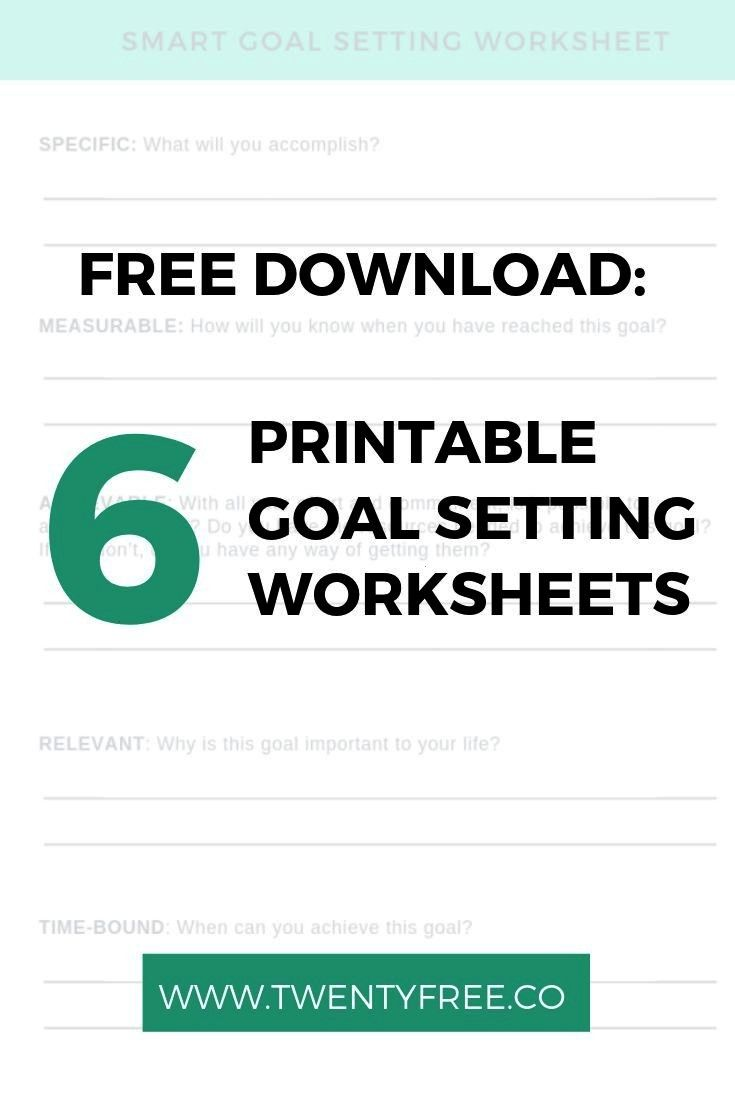 6 Free Printable SMART Goal Worksheets! Click here to download 6 free + effective goal setting work