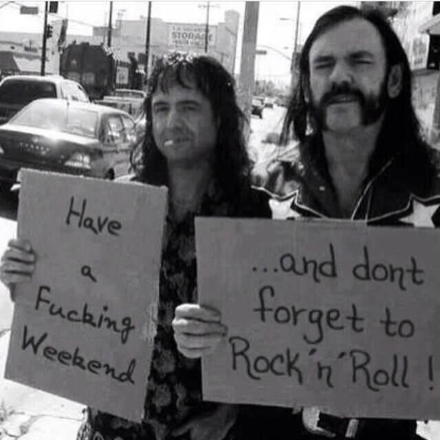 Who loves the F#%*ing weekend? #rocknroll