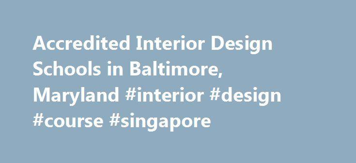 Accredited Interior Design Schools In Baltimore Maryland Course Singapore