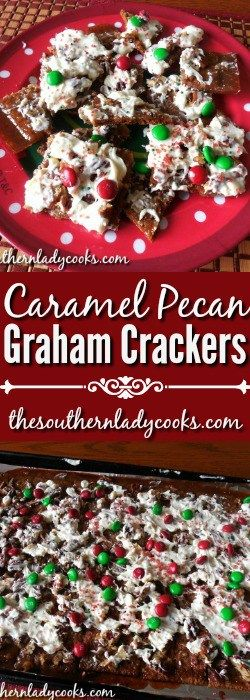 Caramel pecan graham crackers caramel pecan graham crackers and caramel pecan graham crackers the southern lady cooks solutioingenieria Image collections