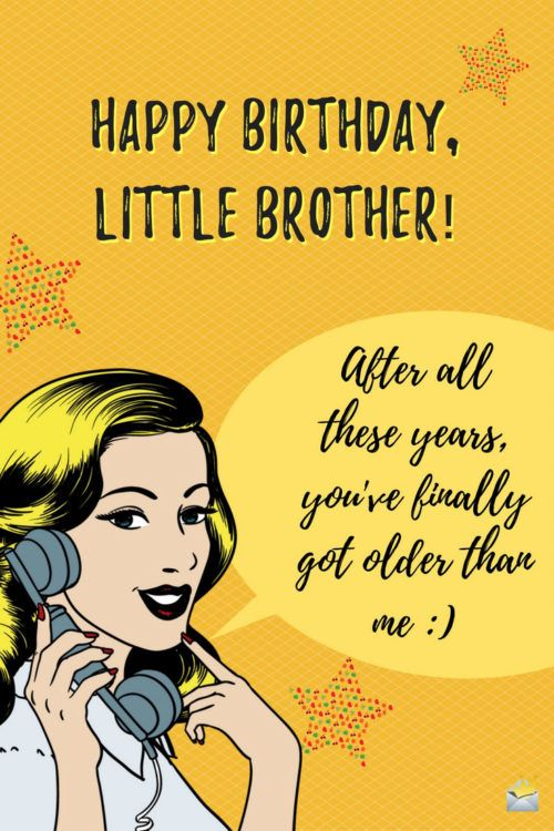 Funny Happy Birthday Brother Images : funny, happy, birthday, brother, images, Birthday, Wishes, Brother, Happy, Messages, Brother,, Younger