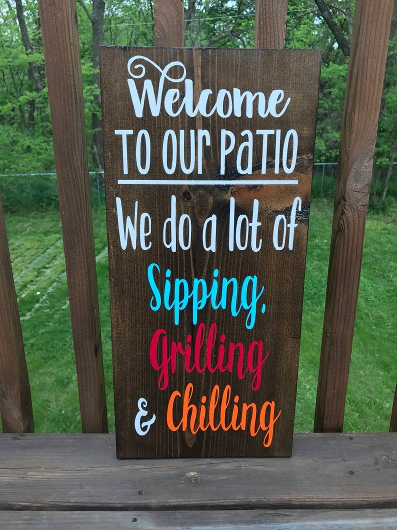 Welcome To Our Patio We Do A Lot Of