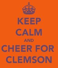 Keep Calm and Cheer For Clemson (specifically tiger basketball!)