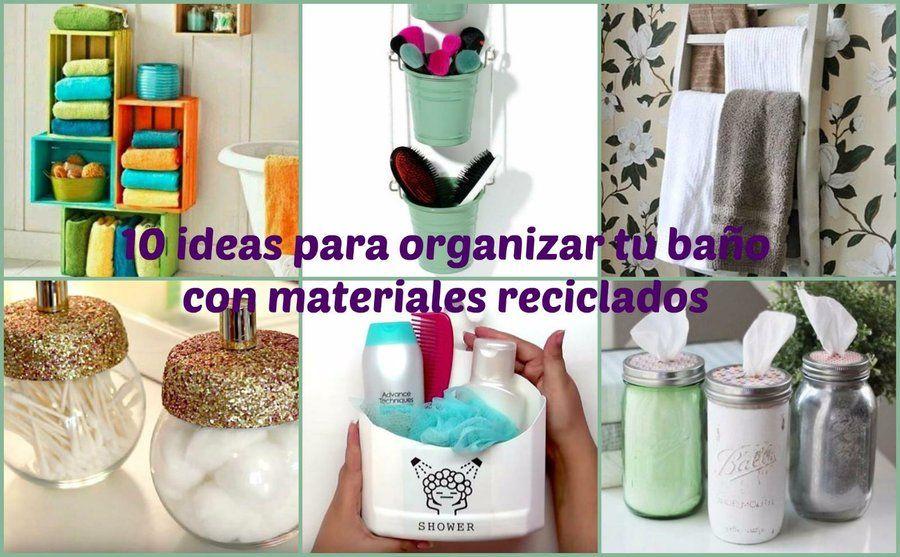 10 Ideas Para Organizar Tu Bano Con Materiales Reciclados Ideas Para Organizar Materiales Reciclados Reciclar