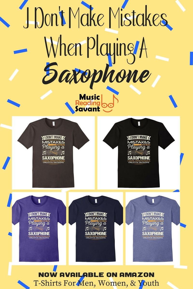 ebfc3b79 I Don't Make Mistakes When Playing a Saxophone T-Shirt