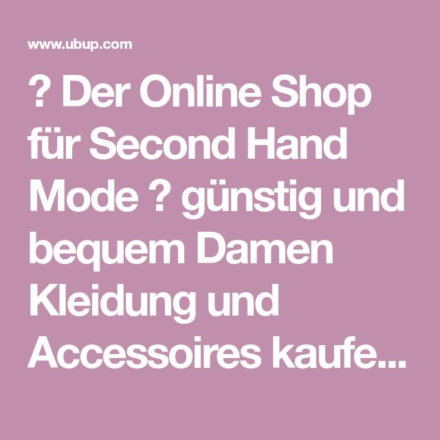 Der Online Shop Fur Second Hand Mode Gunstig Und Bequem Damen Kleidung Und Accessoires Kaufen Gratis Versand Gepruf Second Hand Mode Mode Kleider Damen