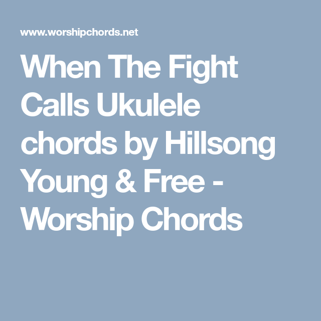 When The Fight Calls Ukulele Chords By Hillsong Young Free