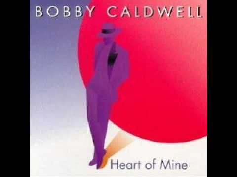 "Bobby Caldwell:  ""Heart of Mine"".  Saw him in concert in Chicago, IL a few years back.  AWESOME!"