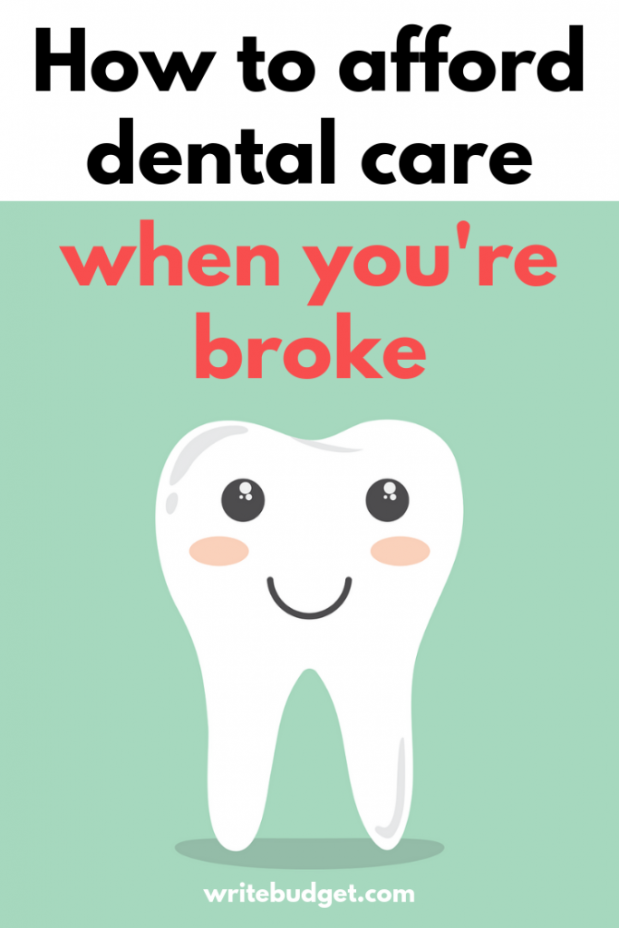 How To Pay For Dental Work With No Money The Write Budget Dental Dental Insurance Free Dental