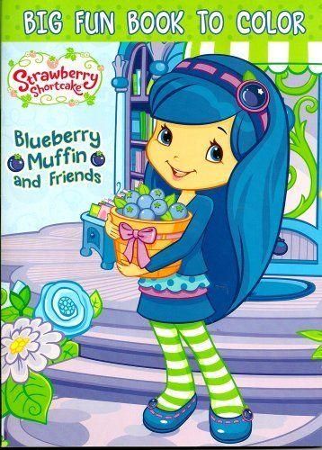 Strawberry Shortcake Big Fun Book To Color Blueberry