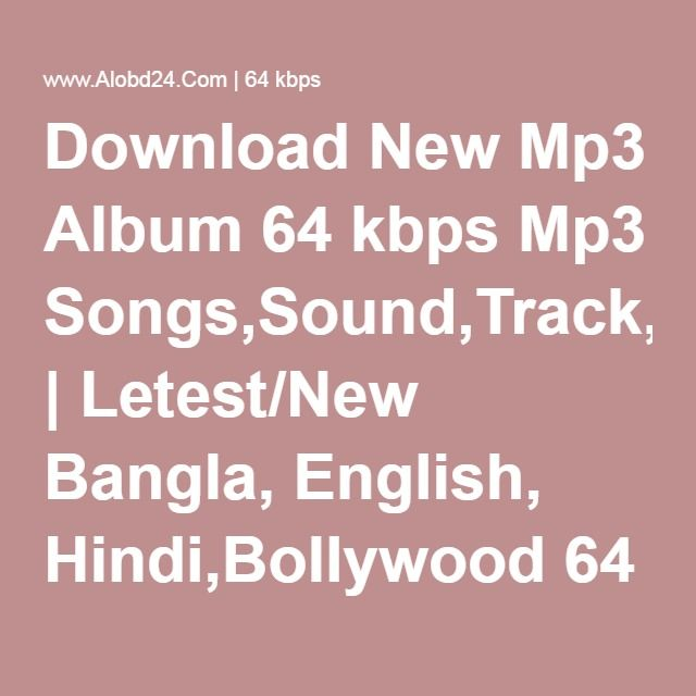 Download New Mp3 Album 64 kbps Mp3 Songs,Sound,Track,Music