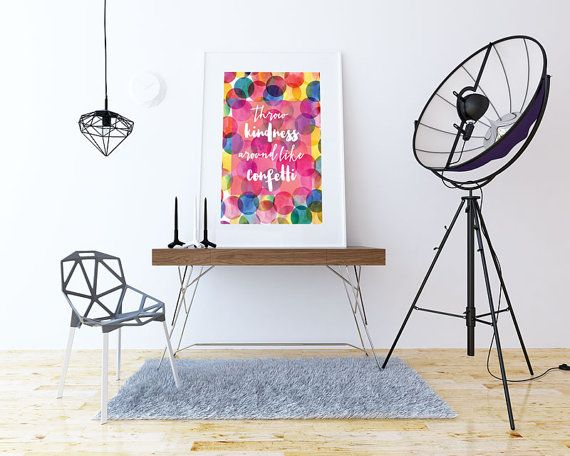 Throw Kindness around like Confetti Motivation Printable Poster // 8' x 10' // A3 Size // A1 Size