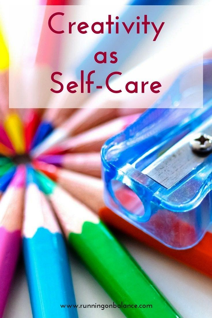 as SelfCare A Prescription for Fun  Well Balanced Women Creativity as SelfCare  Have you ever considered that being is a form of It can boost function soothe and even dev...